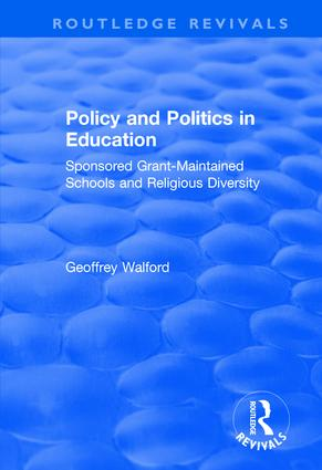 Policy and Politics in Education: Sponsored Grant-maintained Schools and Religious Diversity: Sponsored Grant-maintained Schools and Religious Diversity, 1st Edition (Hardback) book cover