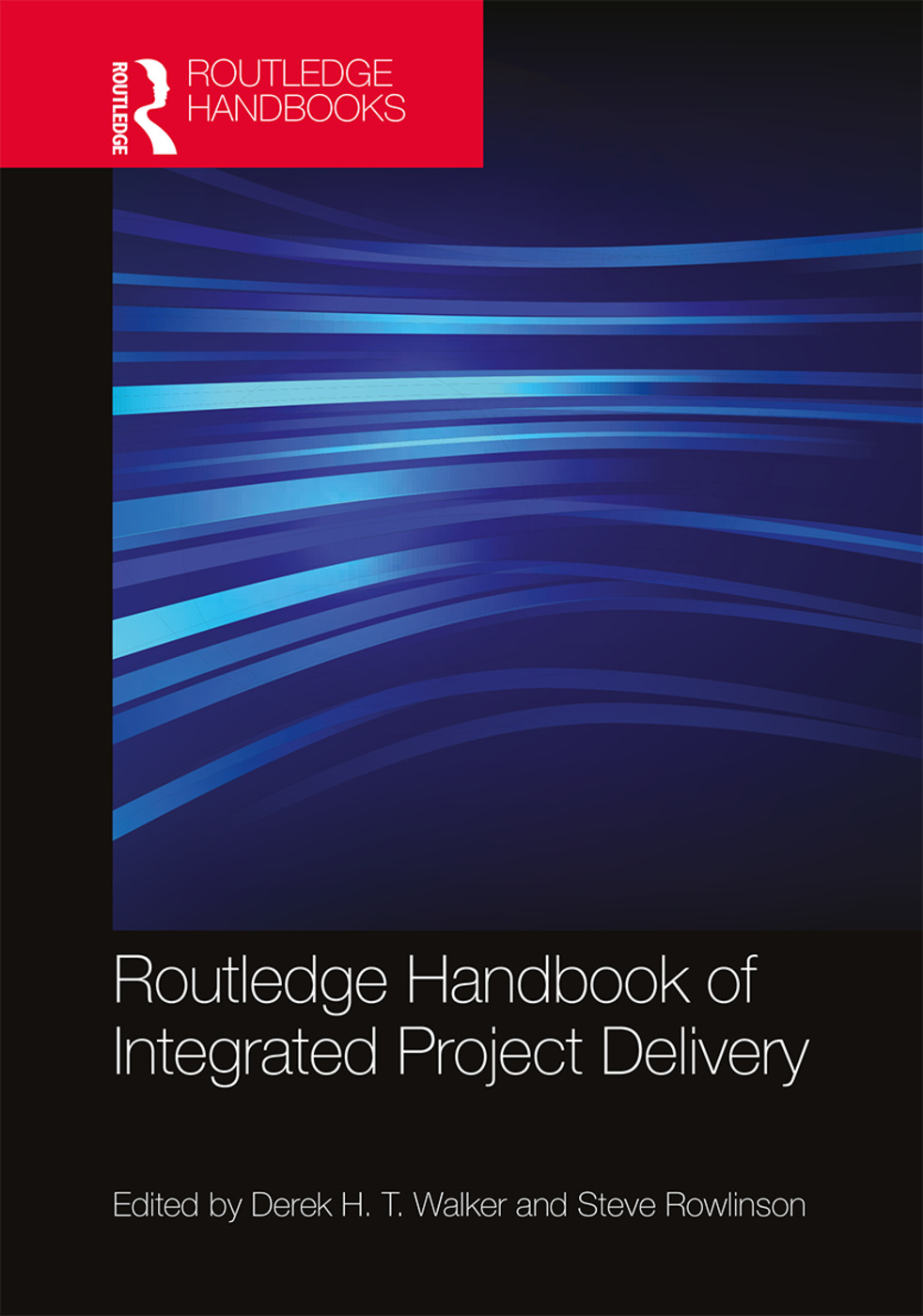 Routledge Handbook of Integrated Project Delivery: 1st Edition (Hardback) book cover
