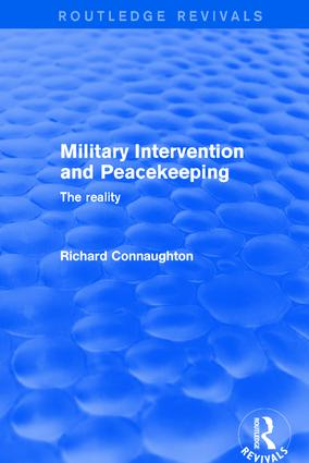 Military Intervention and Peacekeeping: The Reality: The Reality, 1st Edition (Hardback) book cover