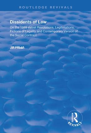 Dissidents of Law: On the 1989 Velvet Revolutions, Legitimations, Fictions of Legality and Contemporary Version of the Social Contract book cover