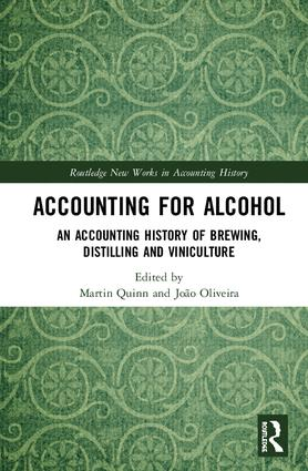 Accounting for Alcohol: An Accounting History of Brewing, Distilling and Viniculture, 1st Edition (Hardback) book cover