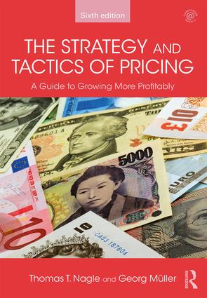 The Strategy and Tactics of Pricing: A Guide to Growing More Profitably, 6th Edition (Hardback) book cover