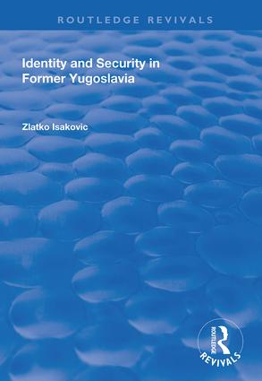 Identity and Security in Former Yugoslavia book cover