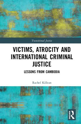 Victims, Atrocity and International Criminal Justice: Lessons from Cambodia book cover