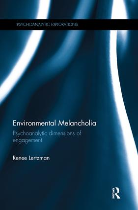 Environmental Melancholia: Psychoanalytic dimensions of engagement book cover