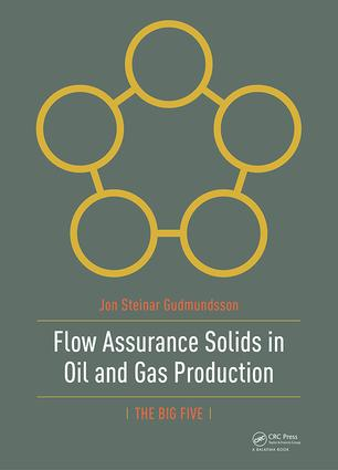 Flow Assurance Solids in Oil and Gas Production: 1st Edition (Hardback) book cover