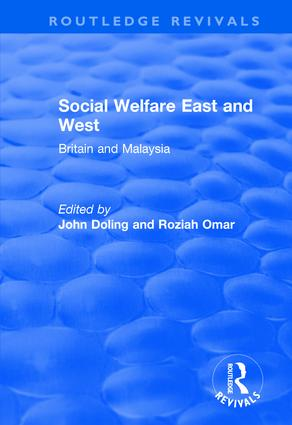 Social Welfare East and West: Britain and Malaysia: Britain and Malaysia, 1st Edition (Hardback) book cover