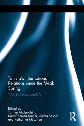 Tunisia's International Relations since the 'Arab Spring': Transition Inside and Out (Hardback) book cover