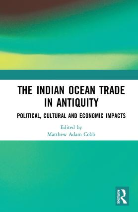 The Indian Ocean Trade in Antiquity: Political, Cultural and Economic Impacts, 1st Edition (Hardback) book cover