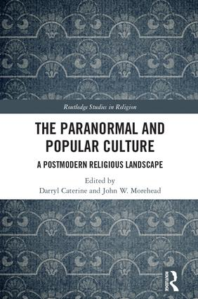 The Paranormal and Popular Culture: A Postmodern Religious Landscape book cover