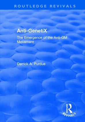 Anti-GenetiX: The Emergence of the Anti-GM Movement book cover