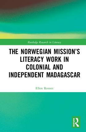 The Norwegian Mission's Literacy Work in Colonial and Independent Madagascar book cover