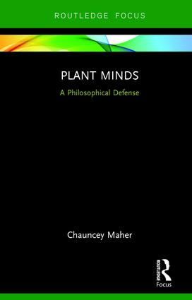 Plant Minds: A Philosophical Defense, 1st Edition (Hardback) book cover