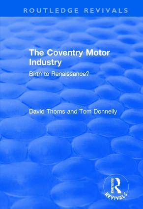 The Coventry Motor Industry: Birth to Renaissance, 1st Edition (e-Book) book cover