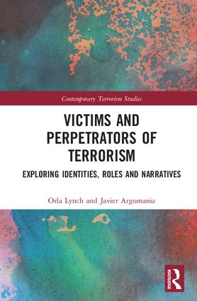 Victims and Perpetrators of Terrorism: Exploring Identities, Roles and Narratives book cover