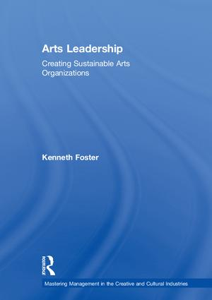 Arts Leadership: Creating Sustainable Arts Organizations book cover