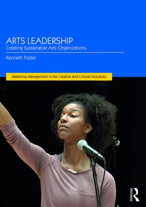 Arts Leadership: Creating Sustainable Arts Organizations book cover