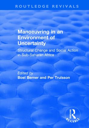 Manoeuvring in an Environment of Uncertainty: Structural Change and Social Action in Sub-Saharan Africa book cover