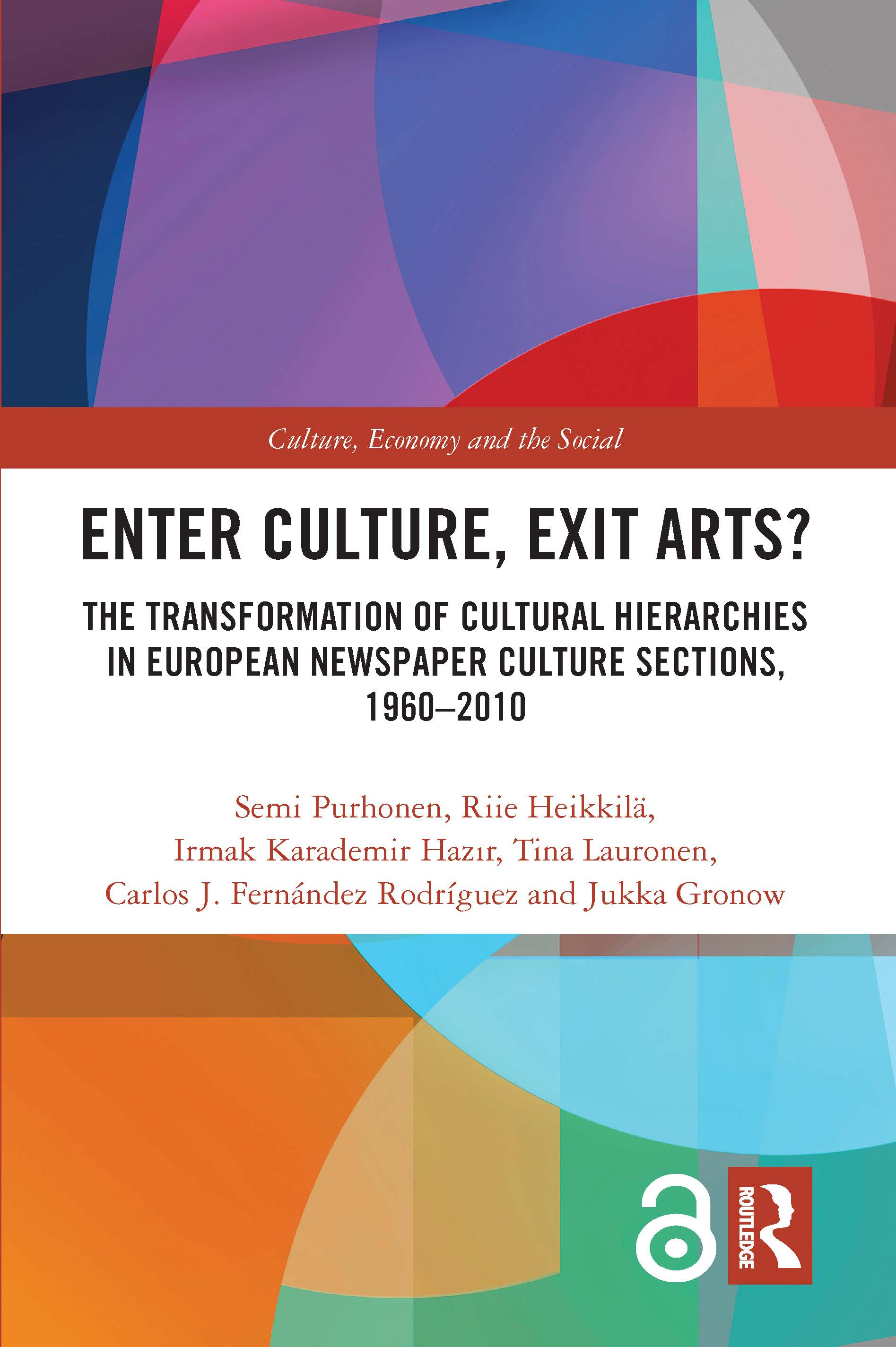 Enter Culture, Exit Arts?: The Transformation of Cultural Hierarchies in European Newspaper Culture Sections, 1960–2010, 1st Edition (Hardback) book cover