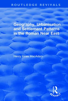 Geography, Urbanisation and Settlement Patterns in the Roman Near East (Hardback) book cover