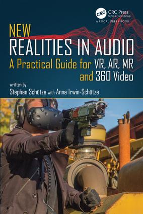 New Realities in Audio: A Practical Guide for VR, AR, MR and 360 Video., 1st Edition (Paperback) book cover
