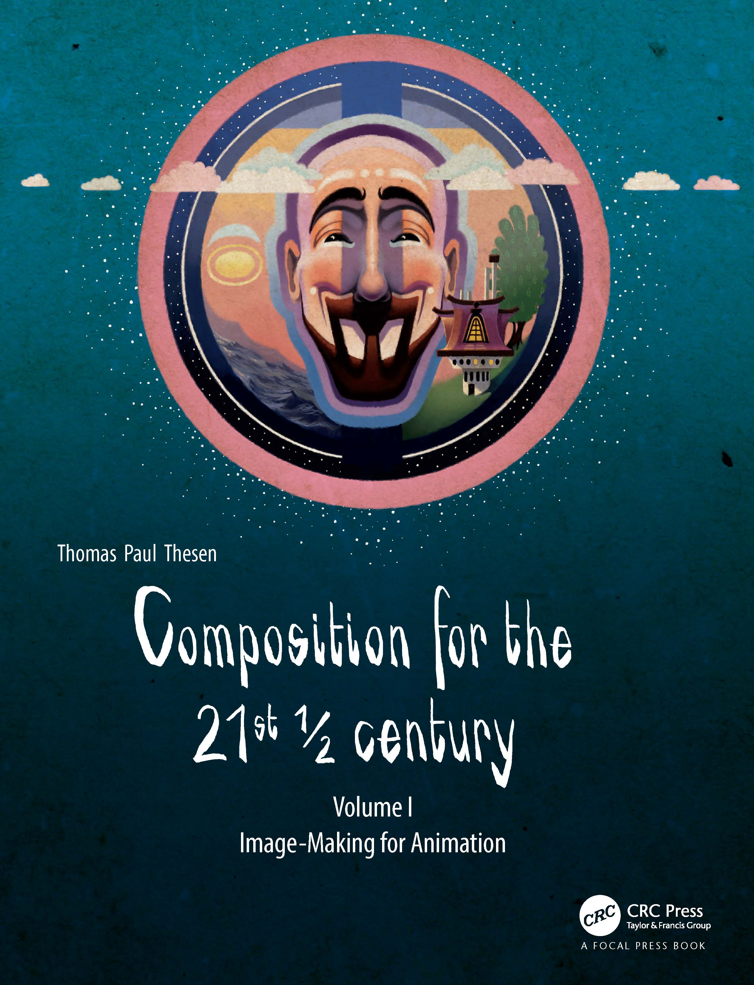 Composition for the 21st ½ century, Vol 1: Image-making for Animation, 1st Edition (Paperback) book cover