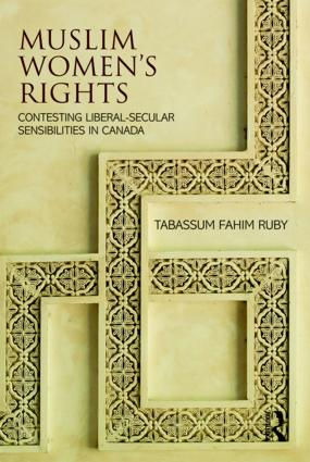 Muslim Women's Rights: Contesting Liberal-Secular Sensibilities in Canada book cover
