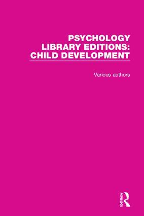 Psychology Library Editions: Child Development: 20 Volume Set, 1st Edition (Hardback) book cover