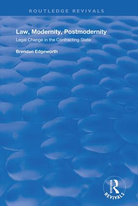 Law, Modernity, Postmodernity: Legal Change in the Contracting State book cover