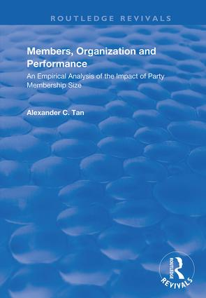 Members, Organizations and Performance: An Empirical Analysis of the Impact of Party Membership Size, 1st Edition (Hardback) book cover