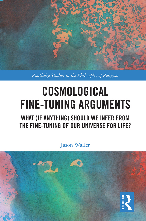 Cosmological Fine-Tuning Arguments: What (if Anything) Should We Infer from the Fine-Tuning of Our Universe for Life? book cover