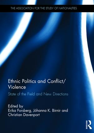Ethnic Politics and Conflict/Violence: State of the Field and New Directions book cover