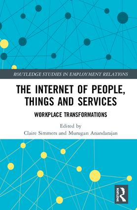 The Internet of People, Things and Services: Workplace Transformations, 1st Edition (Hardback) book cover