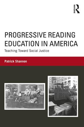 Progressive Reading Education in America: Teaching Toward Social Justice, 1st Edition (Paperback) book cover