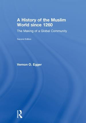 A History of the Muslim World since 1260: The Making of a Global Community book cover