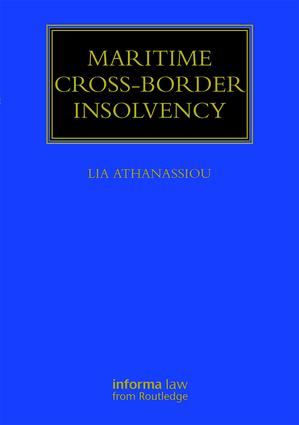 Maritime Cross-Border Insolvency: Under the European Insolvency Regulation and the UNCITRAL Model Law book cover