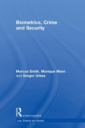 Biometrics, Crime and Security: 1st Edition (Hardback) book cover