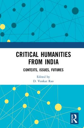 Critical Humanities from India: Contexts, Issues, Futures, 1st Edition (Hardback) book cover