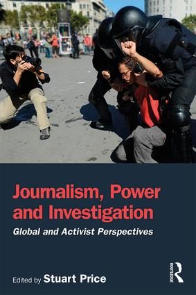 Journalism, Power and Investigation: Global and Activist Perspectives, 1st Edition (Paperback) book cover