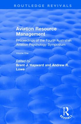 Aviation Resource Management: Proceedings of the Fourth Australian Aviation Psychology Symposium: v. 1: Proceedings of the Fourth Australian Aviation Psychology Symposium, 1st Edition (e-Book) book cover