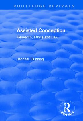 Assisted Conception: Research, Ethics and Law: Research, Ethics and Law, 1st Edition (Hardback) book cover