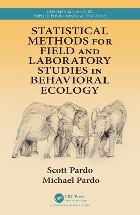 Statistical Methods for Field and Laboratory Studies in Behavioral Ecology: 1st Edition (Hardback) book cover