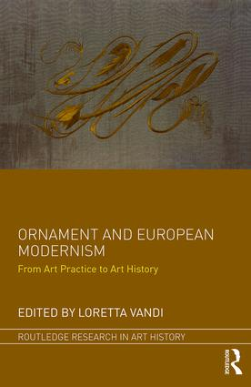 Ornament and European Modernism: From Art Practice to Art History, 1st Edition (Hardback) book cover