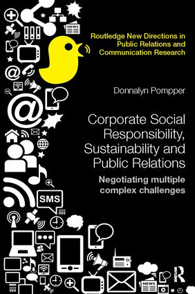 Corporate Social Responsibility, Sustainability and Public Relations: Negotiating Multiple Complex Challenges book cover