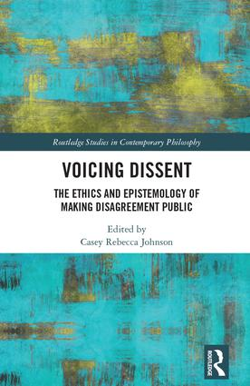 Voicing Dissent: The Ethics and Epistemology of Making Disagreement Public book cover
