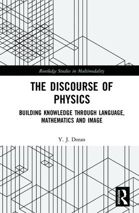 The Discourse of Physics: Building Knowledge through Language, Mathematics and Image (Hardback) book cover
