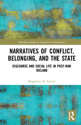 Narratives of Conflict, Belonging, and the State: Discourse and Social Life in Post-War Ireland book cover