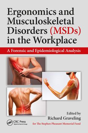 Ergonomics and Musculoskeletal Disorders (MSDs) in the Workplace: A Forensic and Epidemiological Analysis, 1st Edition (Paperback) book cover