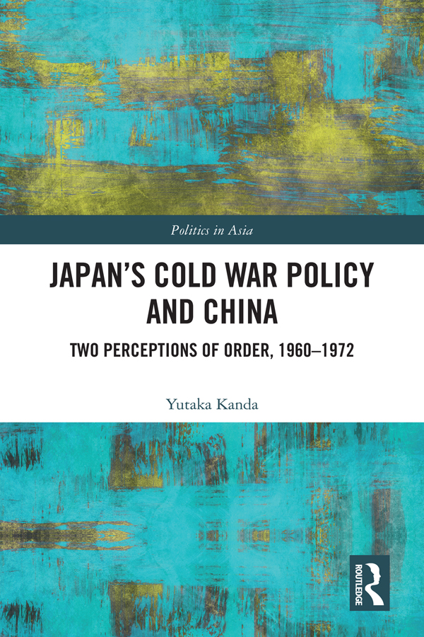 Japan's Cold War Policy and China: Two Perceptions of Order, 1960-1972 book cover