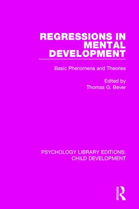 Regressions in Mental Development: Basic Phenomena and Theories, 1st Edition (Hardback) book cover
